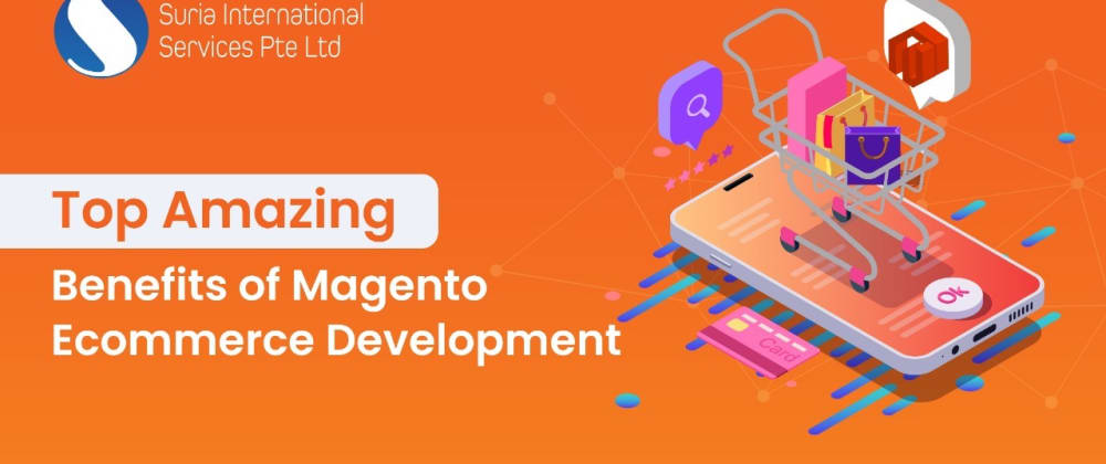 Cover image for Top Amazing Benefits of Magento Ecommerce Development