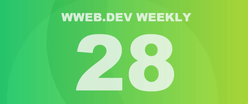Cover image for Weekly web development update #28