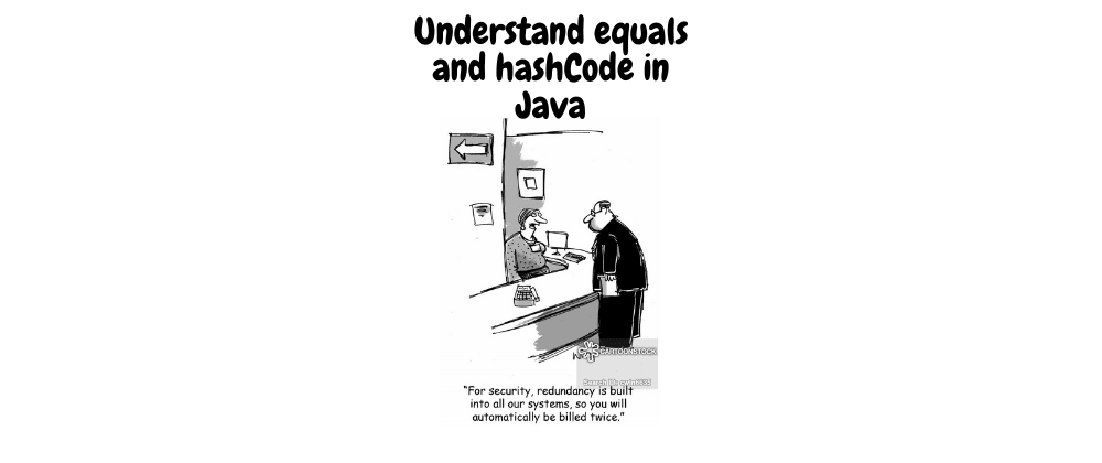 Cover image for Understanding equals and hashCode in Java