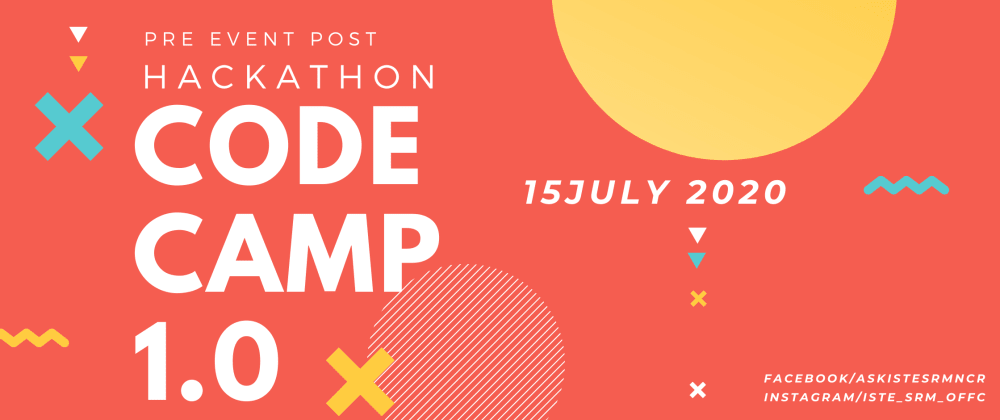 Cover image for CODE CAMP - A Virtual Hackathon