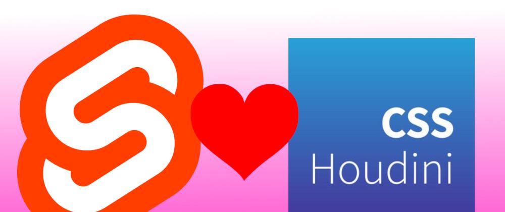 Cover image for Sapper/SvelteKit + CSS Houdini