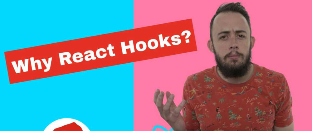 Cover image for Why React Hooks?