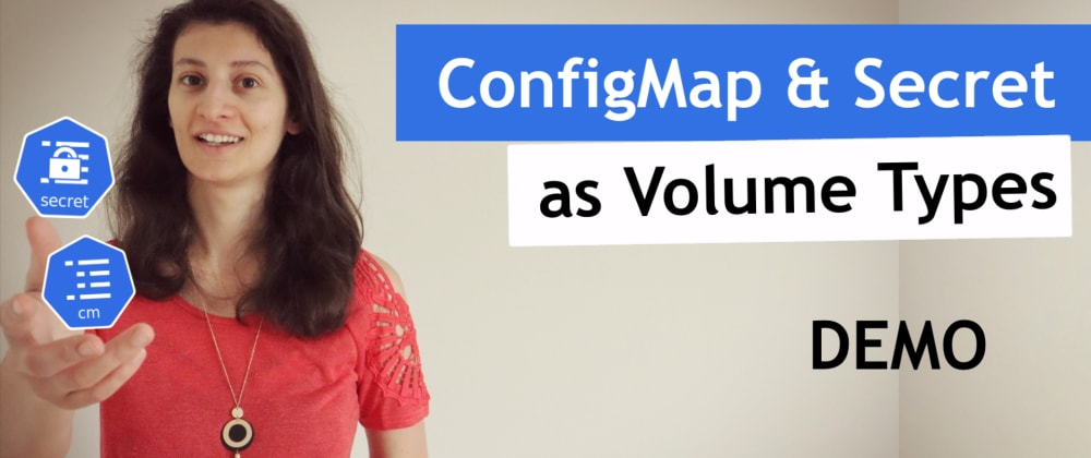 Cover image for ConfigMap and Secret as Kubernetes Volumes?! 🤔