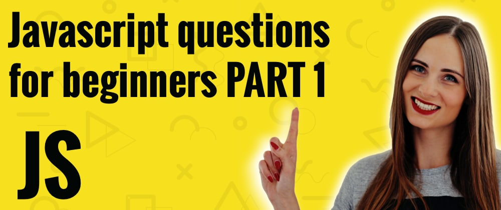 Cover image for 10 most common Javascript questions, answered PART 1