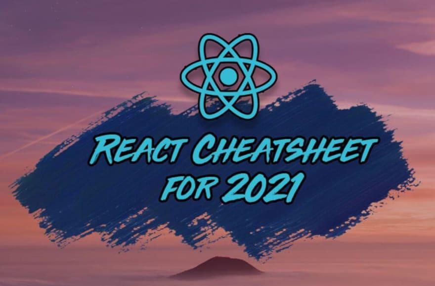The React Cheatsheet for 2021