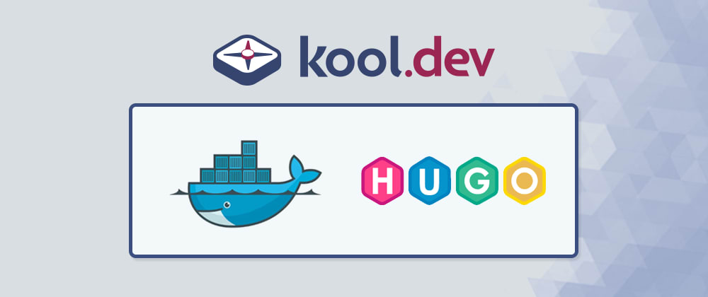 Cover image for The Kool Way to Run Hugo Static Sites on Docker