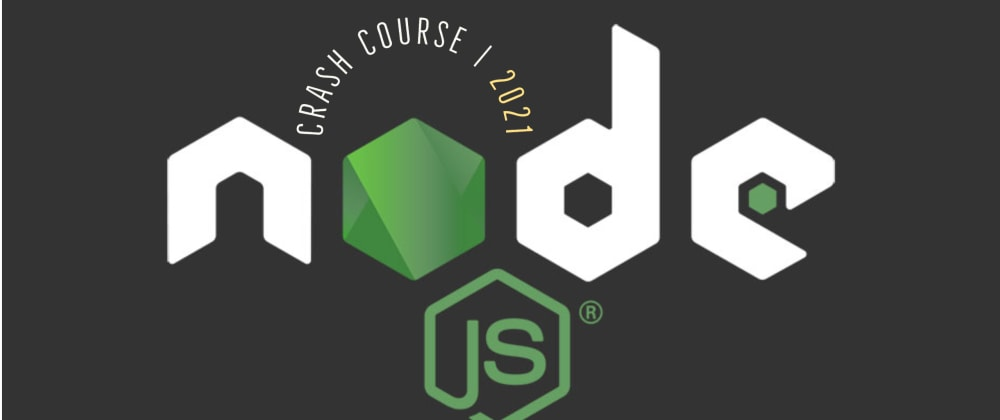 Cover image for Node JS Crash Course 2021