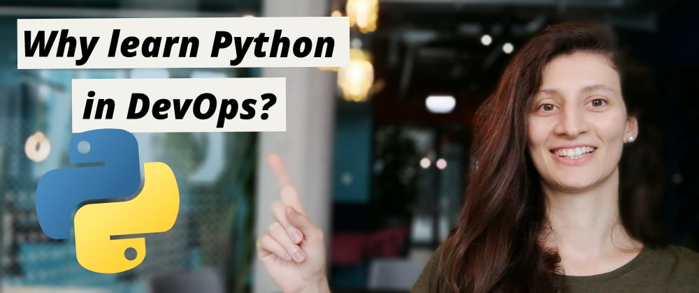 Cover image for Why learn Python as a DevOps Engineer? 🤔