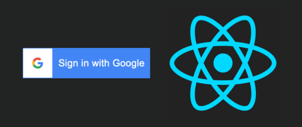 Cover image for How to Integrate Google Login API Into Your React App