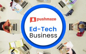 Push Notifications Usages in Educational Tech Businesses