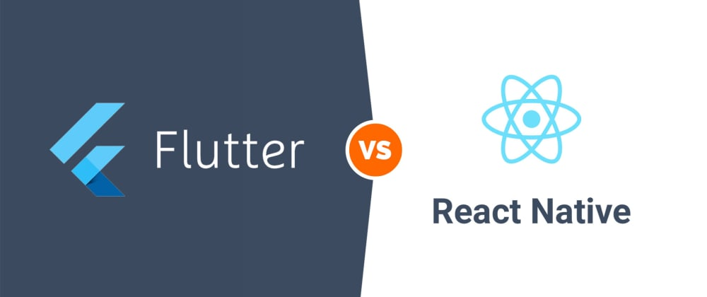 Cover image for Flutter vs. React Native–A Comprehensive Guide To Know Which Is Better?