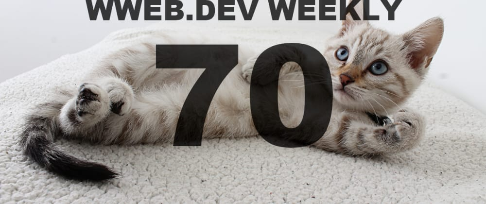 Cover image for Weekly web development resources #70