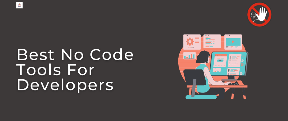 Cover image for 10 No-Code Tools For Developers In 2021