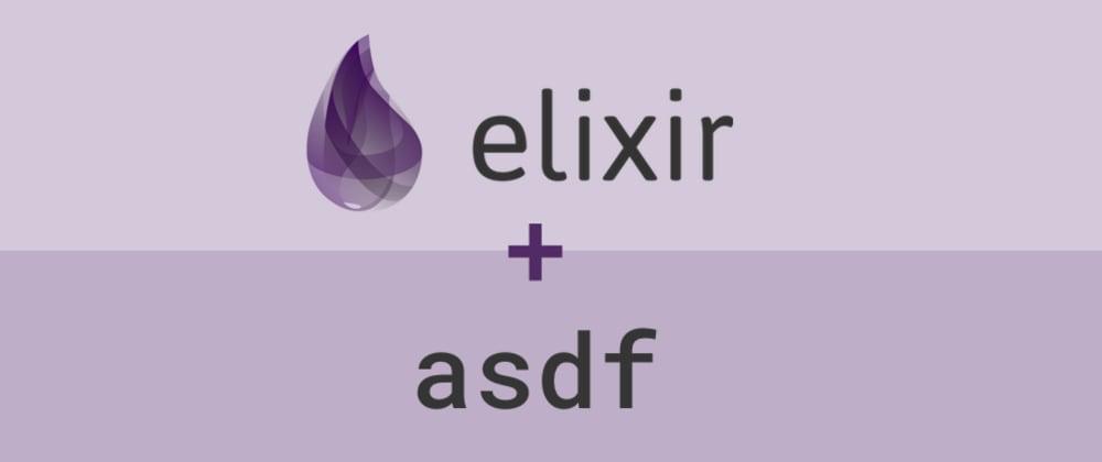 Cover image for Múltiplas versões do Elixir com ASDF