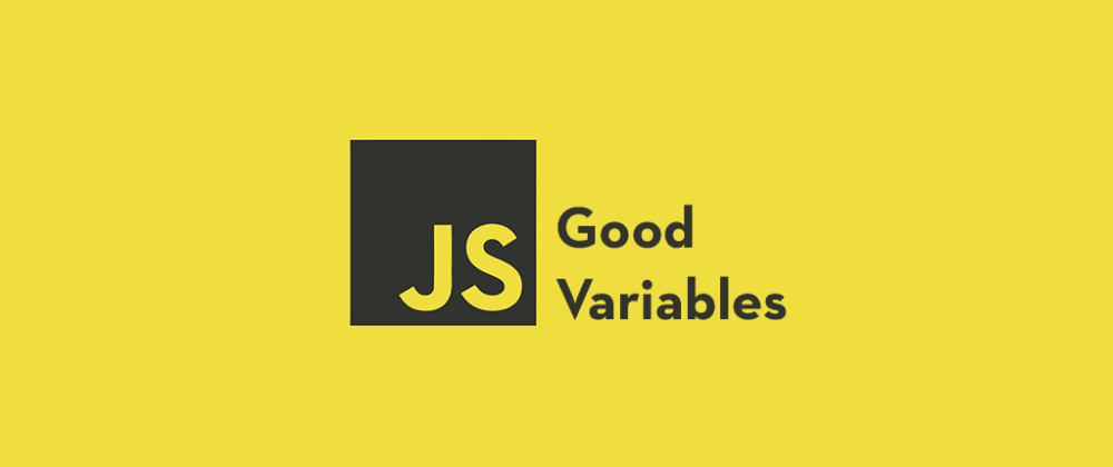 Cover image for 7 Practices to Create Good JavaScript Variables