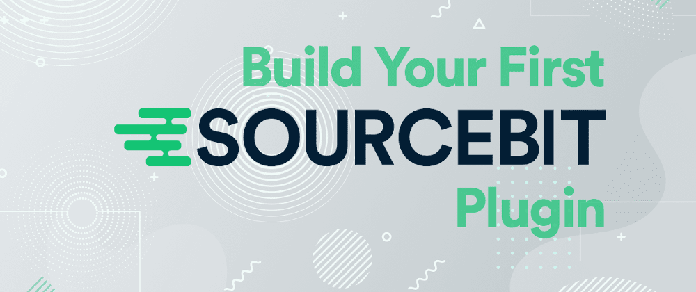 Cover image for Build Your First Sourcebit Plugin