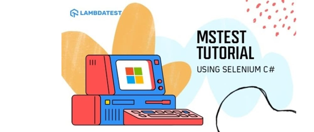 Cover image for Most Complete MSTest Framework Tutorial Using .Net Core