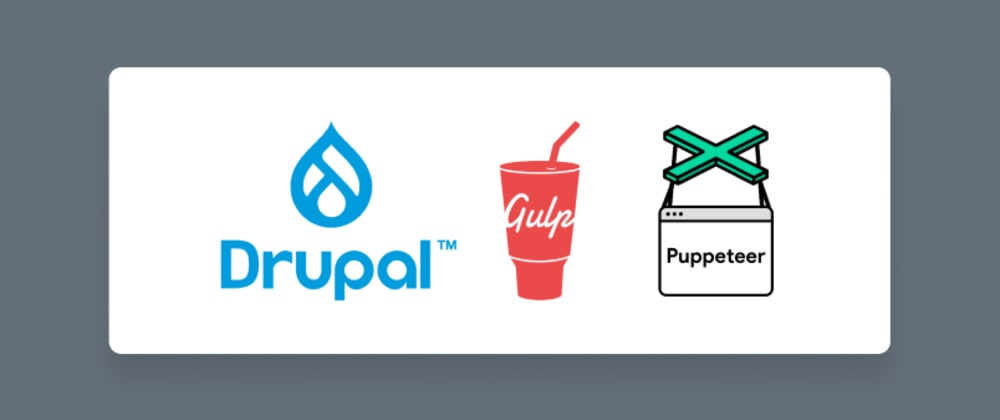Cover image for How to improve loading time performance with Gulp and Puppeteer on a Drupal site