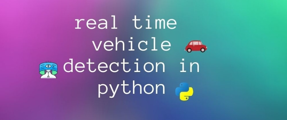 Cover Image for how to perform real-time vehicle detection in python