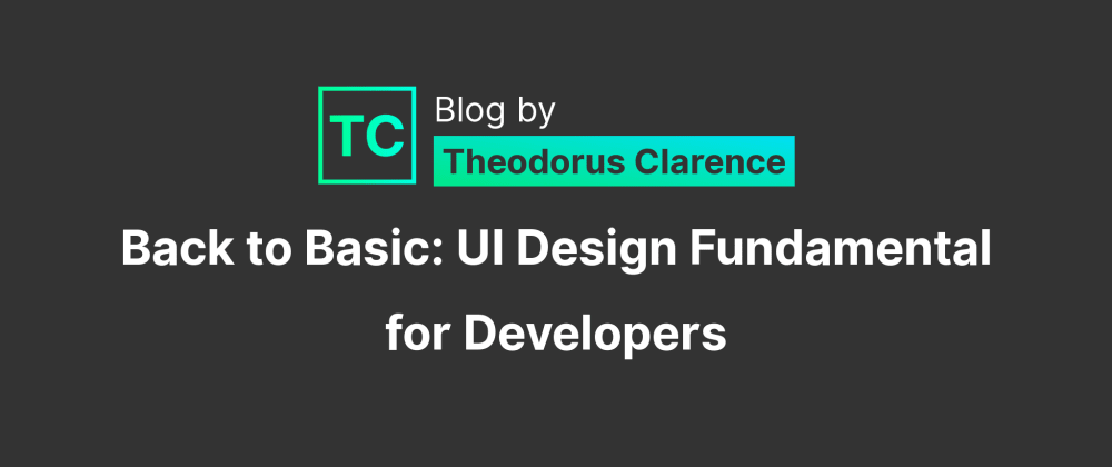 Cover image for Back to Basic: UI Design Fundamental for Developers