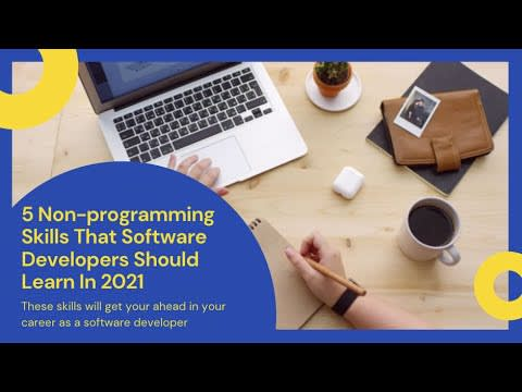5 Non Programming Skills That Software Developers Should Learn In 2021
