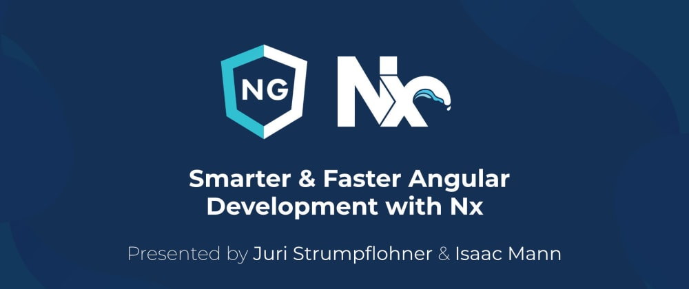Cover image for Smarter & Faster Angular Development with Nx