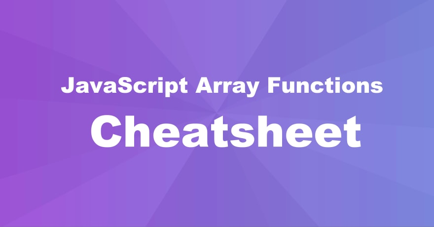 JavaScript Array Functions CheatSheet