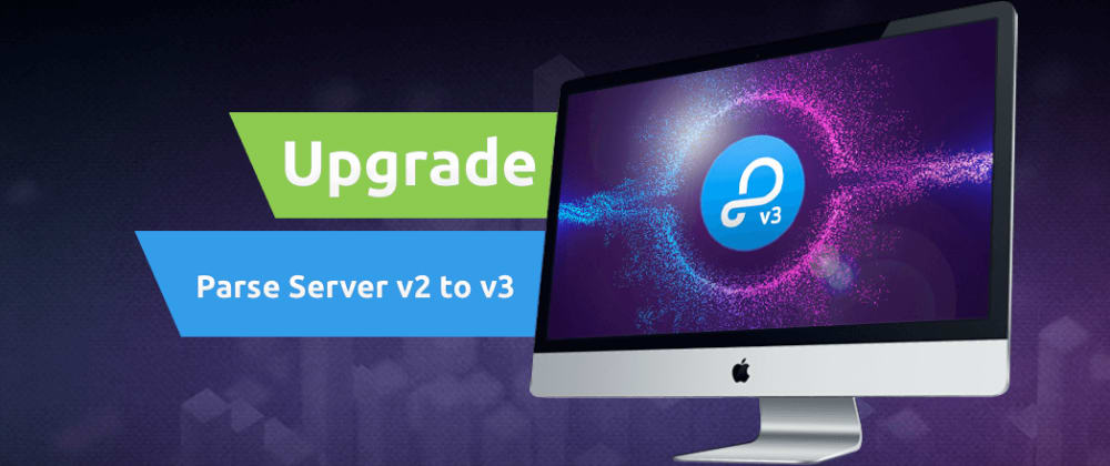 Cover image for Fearlessly upgrading your SashiDo app from Parse Server v2 to v3