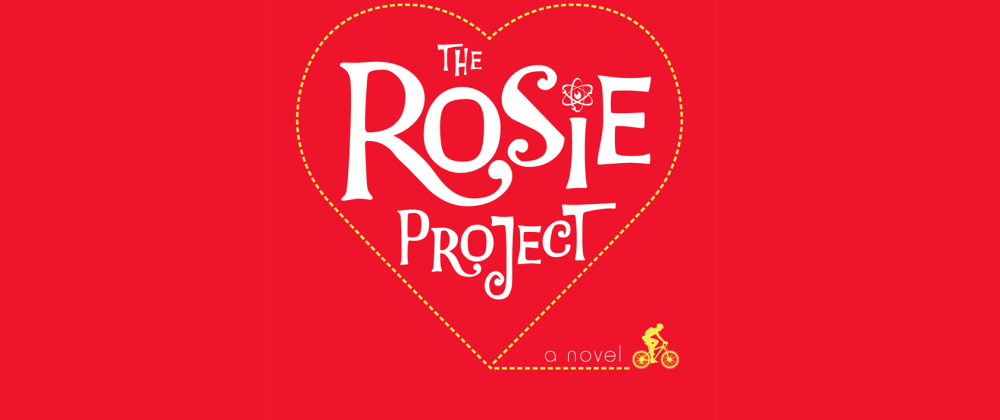 """Cover image for You Should Absolutely Read """"The Rosie Project"""""""