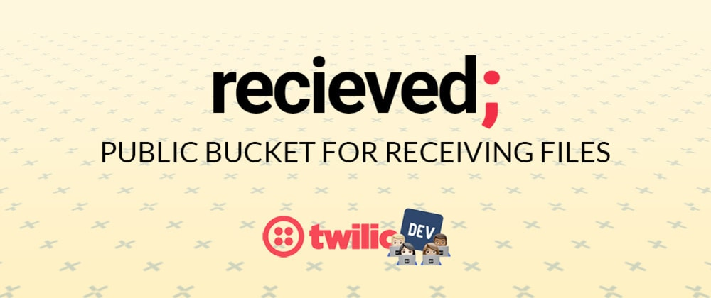 Cover image for Received; Public bucket for receiving files