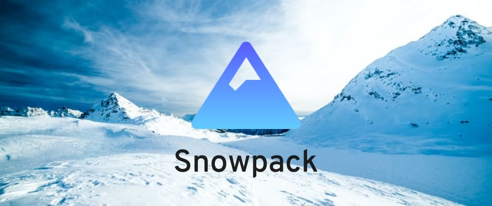 Cover image for Short Intro to Unbundled Development With Snowpack | Part 1