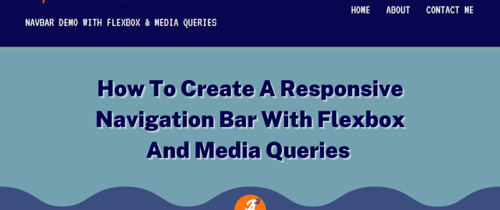Cover image for How To Create A Responsive Navigation Bar With Flexbox And Media Queries