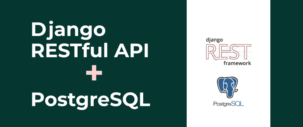 Cover image for Django Rest Framework with PostgreSQL: A CRUD Tutorial