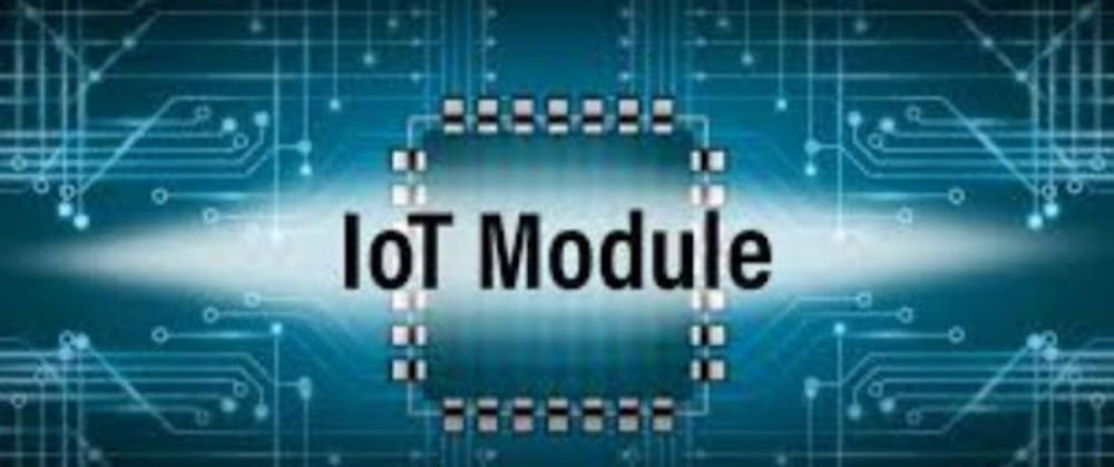 Cover image for New Embedded Modules to work on IoT Projects
