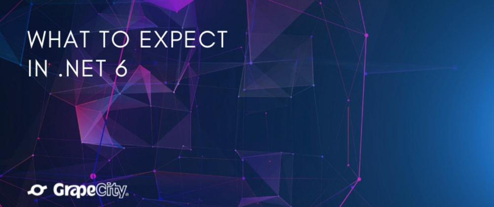 Cover image for What to Expect in .NET 6