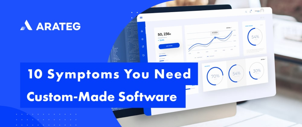 Cover image for 10 Symptoms That Your Business Needs Custom-Made Software