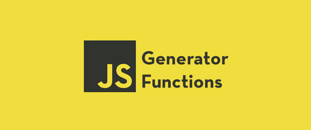 Cover image for JavaScript Generator Functions Made Simple