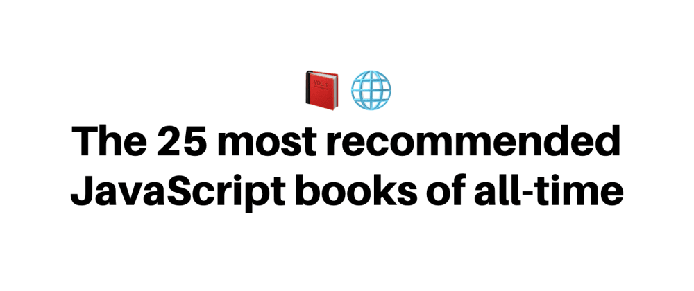 Cover image for The 25 most recommended JavaScript books of all-time