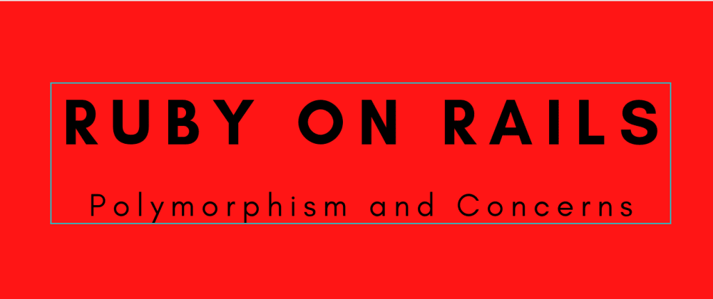 Cover image for Postal address, reusability, polymorphism and concerns in Ruby on Rails
