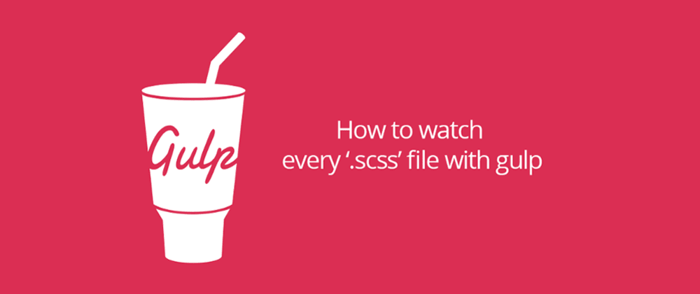 Cover image for How to detect changes in all scss files with gulp