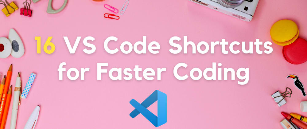 Cover Image for 16 VS Code Shortcuts for Faster Coding