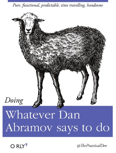 whatever dan abramov says