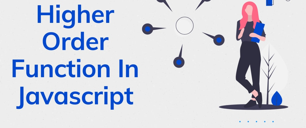 Cover image for Higher-Order Functions In Javascript