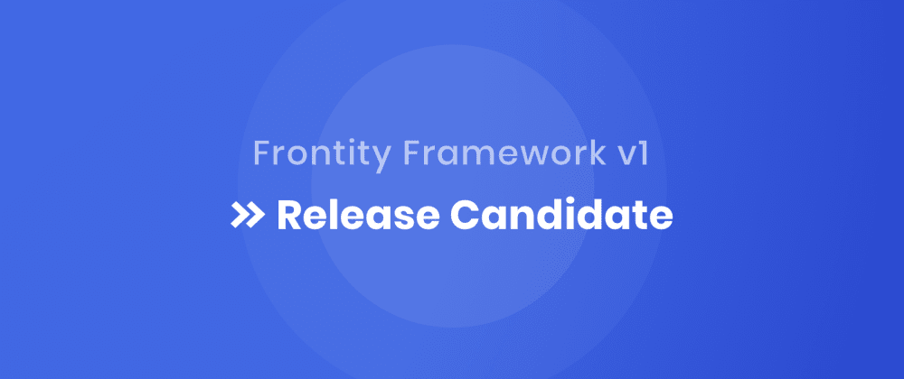 Cover image for Announcing Frontity v1 Release Candidate + New Documentation