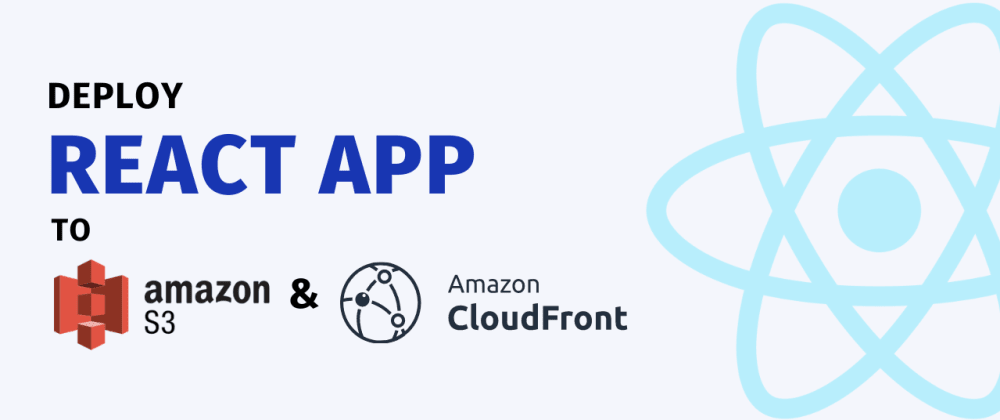 Cover image for Deploy React app to S3 & Cloudfront