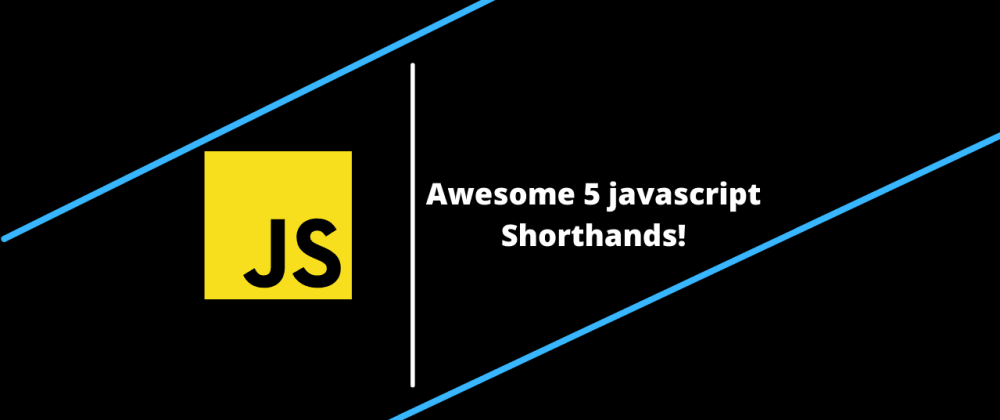 Cover image for Awesome 5 javascript Shorthands