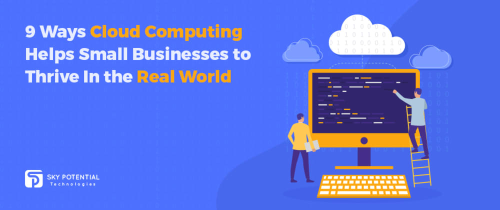 Cover image for 9 Ways Cloud Computing Helps Small Businesses to Thrive In the Real World