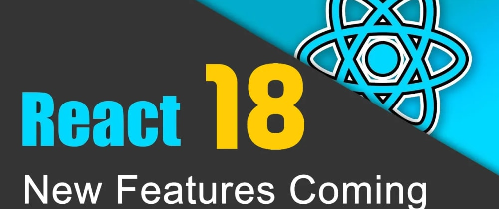 Cover image for What's new in React 18?
