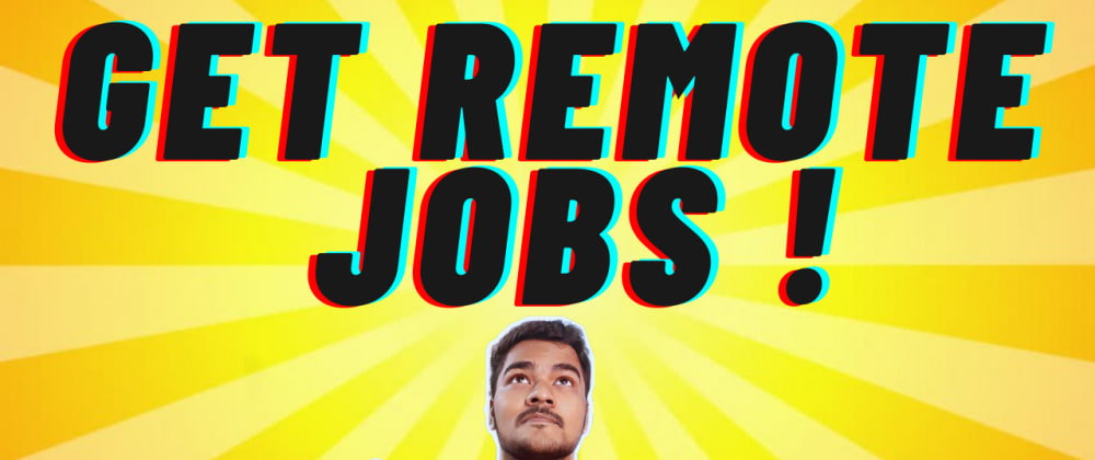 Cover image for 10 Sites To Get Remote Developer Jobs ! 👨💻