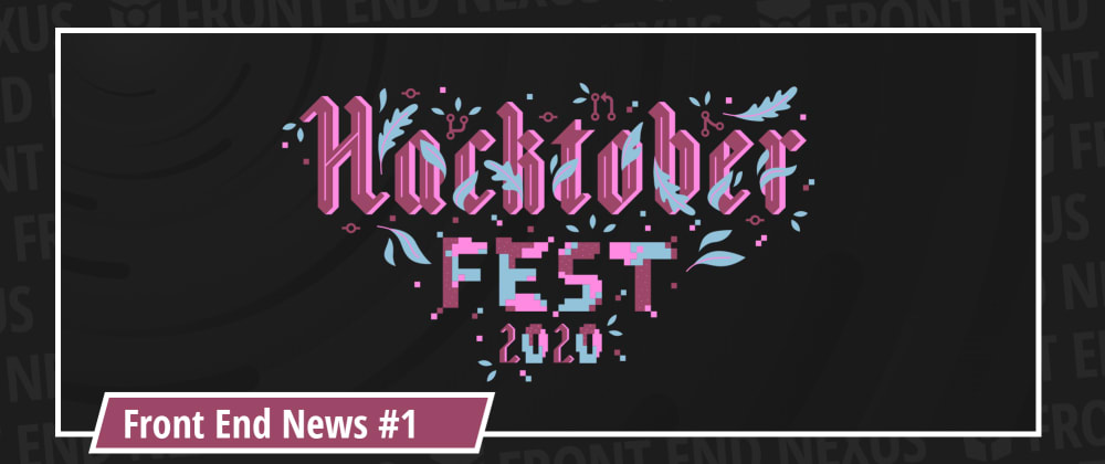 Cover image for Are you ready for Hacktoberfest? | The relaunch of Front End News